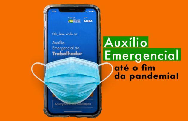 Campanha Nacional: Auxílio Emergencial até o fim da pandemia, nós apoiamos